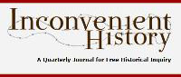 Inconvenient History | A Quarterly Journal for Free Historical Inquiry